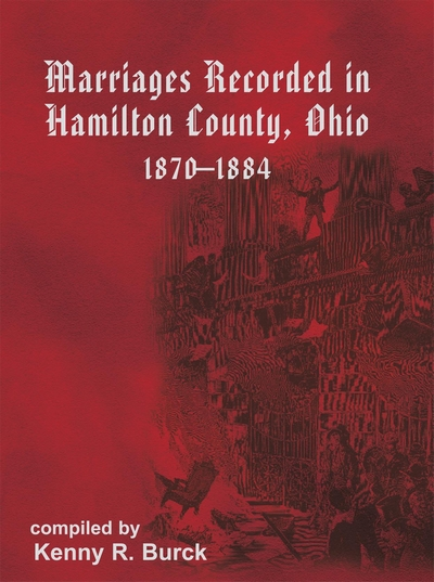 marriages recorded in hamilton county, ohio, 1870-1884: probate